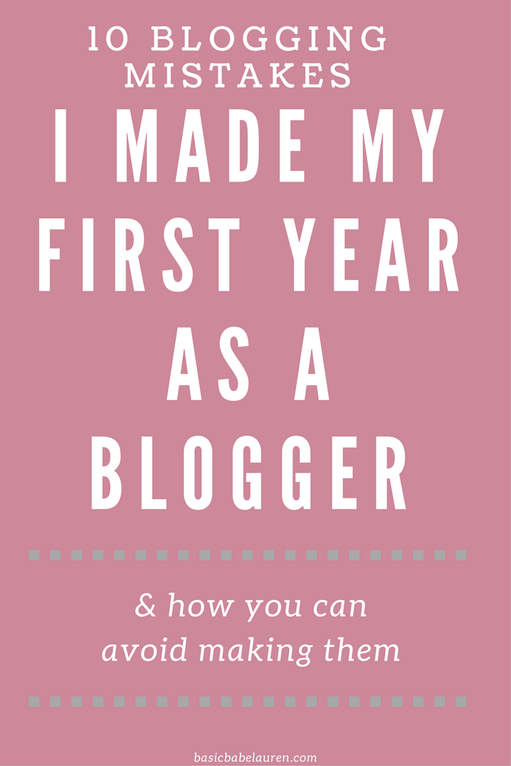 10 Blogging Mistakes I Made My First Year + How To Avoid Them!
